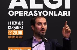 Mustafa Şen 'Algı Operasyonları' Üzerine Konuşacak