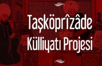 Taşköprîzâde Külliyatı Projesi devam ediyor