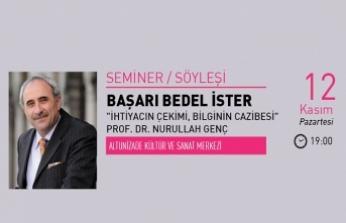 Prof. Dr. Nurullah Ataç ile ''Başarı Bedel İster'' seminer programı