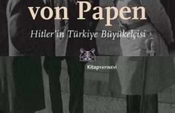 Kitap Yayınevi'nden yeni kitap: Franz von Papen (Hitler'in Türkiye Büyükelçisi)