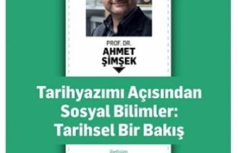 """Prof. Dr. Ahmet Şimşek ile """"Tarih Yazımı Açısından Sosyal Bilimler: Tarihsel Bir Bakış"""" semineri"""