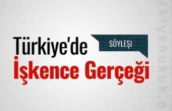 Söyleşi: Türkiye'de İşkence Gerçeği