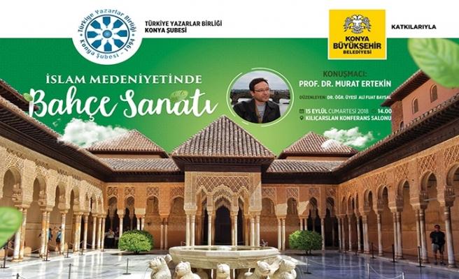 """""""İslam Medeniyetinde Bahçe Sanatı"""" söyleşi programı"""