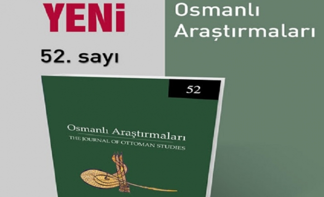 Osmanlı Araştırmaları Dergisi'nin 52. sayısı çıktı
