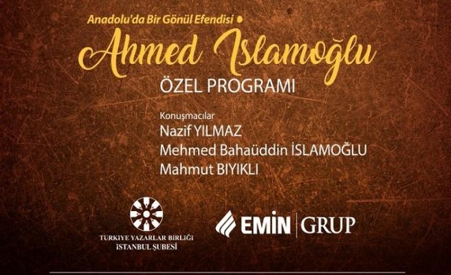 Anadolu'da Bir Gönül Efendisi: Ahmed İslamoğlu