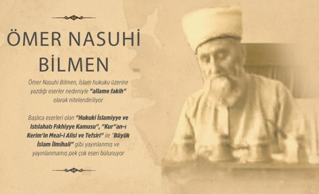 Anadolu'nun yetiştirdiği büyük âlim Ömer Nasuhi Bilmen