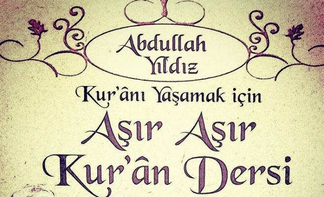"""Kur'ânı Yaşamak için """"Aşır Aşır Kur'ân"""" dersi yeni etabı ile başlıyor"""