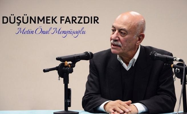 Metin Önal Mengüşoğlu: Yalnız basılı kitap okumak yetmiyormuş, öğrendim(13 Ekim2018 )