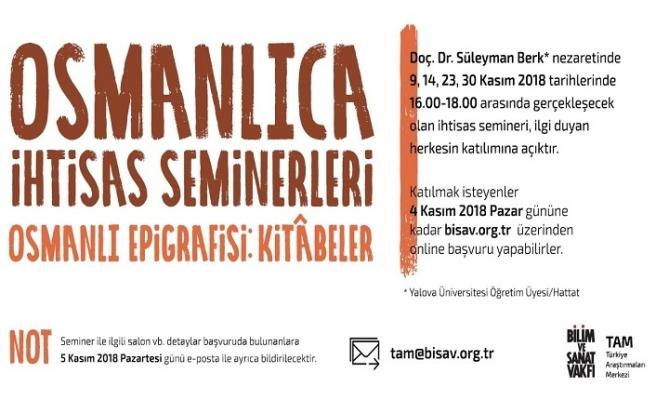 """""""Osmanlı Epigrafisi: Kitâbeler"""" ihtisas seminerleri"""