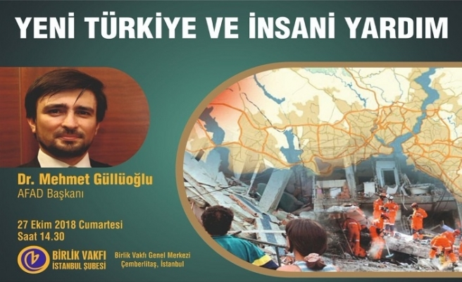 """""""Yeni Türkiye ve İnsani Yardım"""" konferansı"""