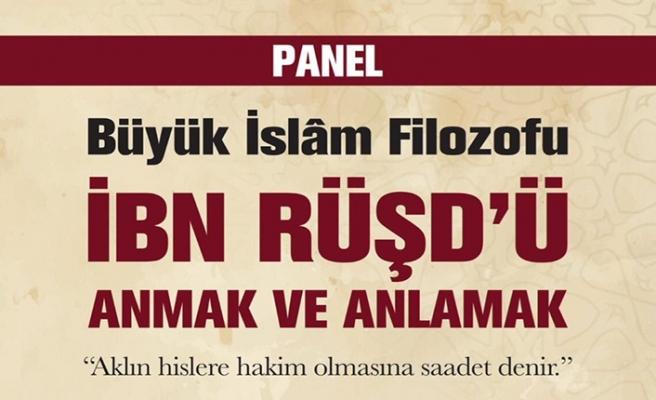 ''Büyük İslam Filozofu İbn Rüşd'ü Anmak ve Anlamak'' konulu panel