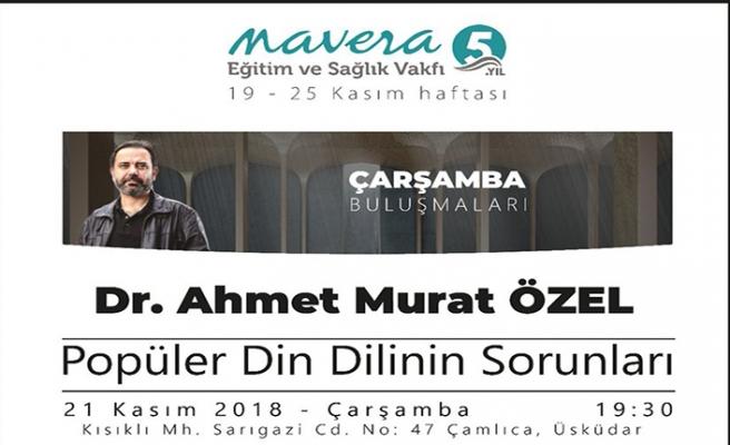 Dr. Ahmet Murat Özel ile ''Popüler Din Dilinin Sorunları'' konuşulacak
