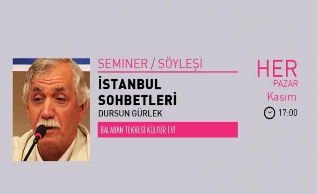 """Dursun Gürlek ile """"İstanbul Sohbetleri"""""""