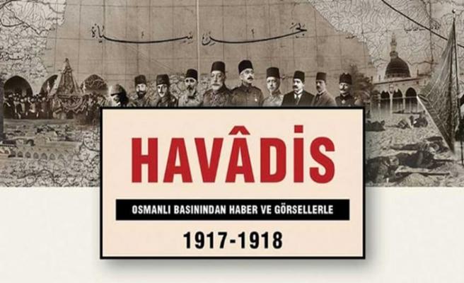 """""""Havadis 1917-1918, Yüz Yıl Önce"""" adlı sergi açıldı"""