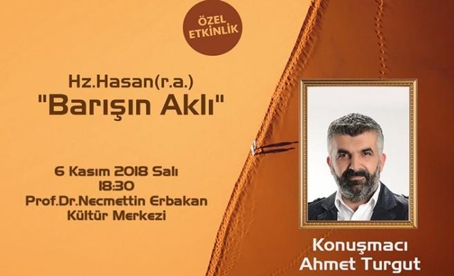 """""""Hz.Hasan (r.a.): Barışın Aklı"""" özel etkinliği"""