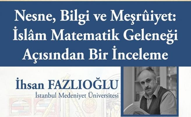 İhsan Fazlıoğlu ile ''Nesne, bilgi ve meşrûiyet''