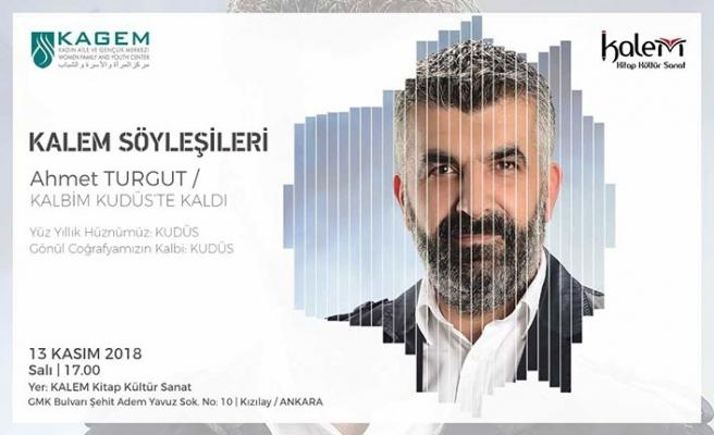 KALEM Söyleşileri Ahmet Turgut ile başlıyor