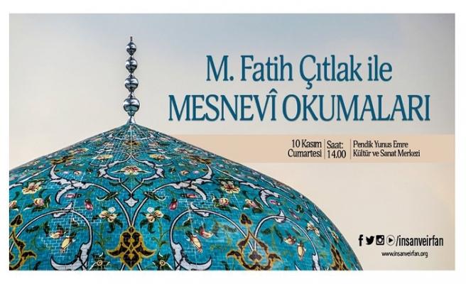 M. Fatih Çıtlak ile Mesnevî Okumaları