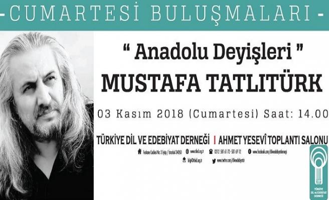 """Mustafa Tatlıtürk ile """"Anadolu Deyişleri"""" sohbeti"""