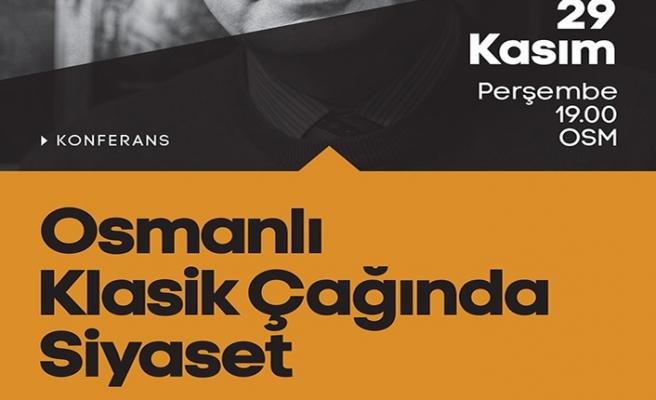Prof. Dr. Feridun M. Emecenile ''Osmanlı Klasik Çağında Siyaset''
