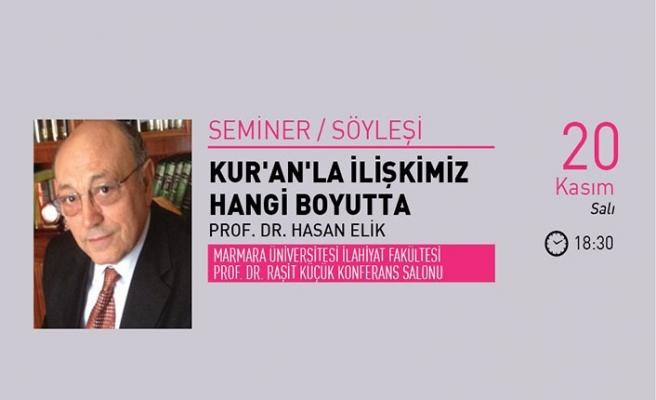 Prof. Dr. Hasan Elik ile ''Kur'an'la İlişkimiz Hangi Boyutta'' semineri