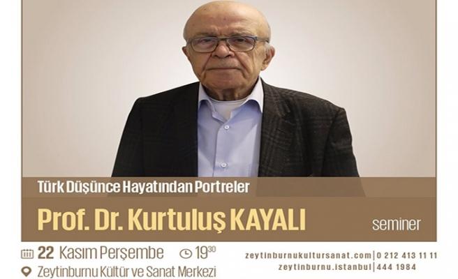 Prof. Dr. Kurtuluş Kayalı ile ''Türk Düşünce Hayatından Portreler''