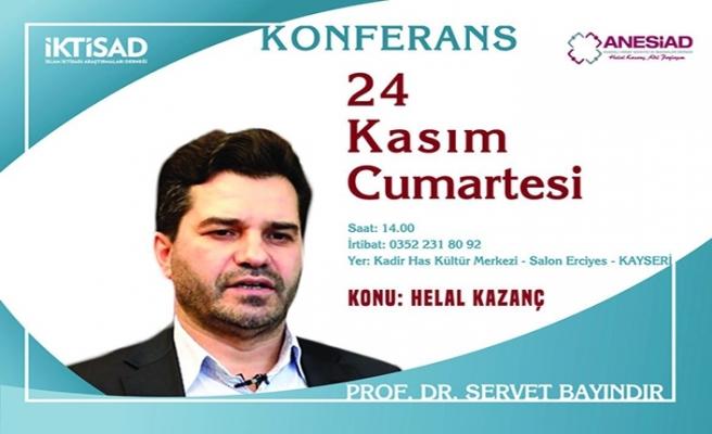 "Prof. Dr. Servet Bayındır ile ""Helal Kazanç"" konferansı"