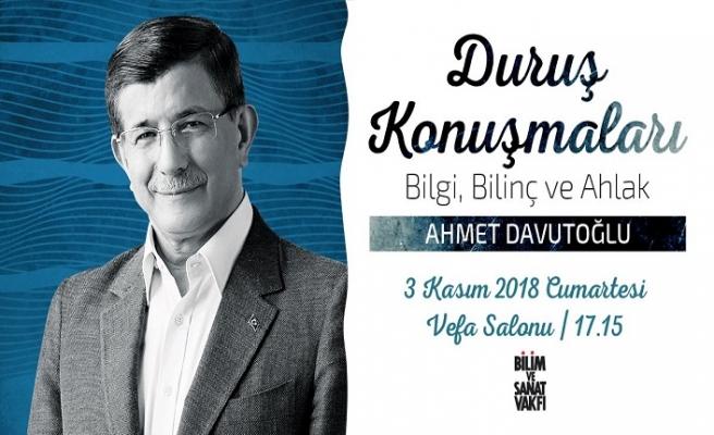 """Prof. Dr. Ahmet Davutoğlu ile """"Duruş Konuşmaları-Bilgi, Bilinç ve Ahlak"""""""