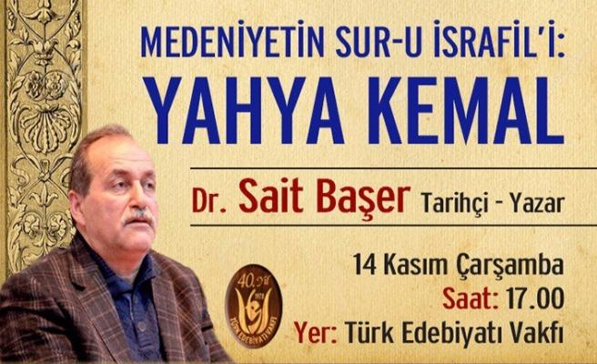 Tarihçi Dr. Sait Başer Yahya Kemal'i anlatacak