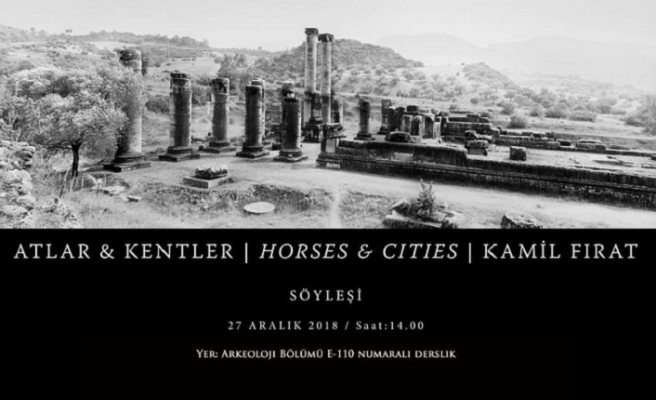 'Atlar ve Kentler' söyleşisi