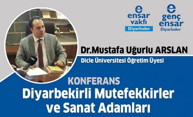 """""""Diyarbekirli Mutefekkirler ve Sanat Adamları"""" konferansı"""