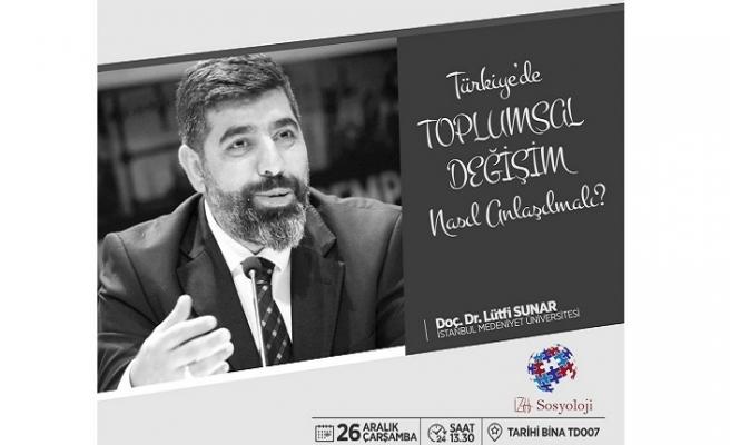 """Doç. Dr. Lütfi Sunar ile """"Türkiye'de toplumsal değişim nasıl anlaşılmalı?"""" semineri"""