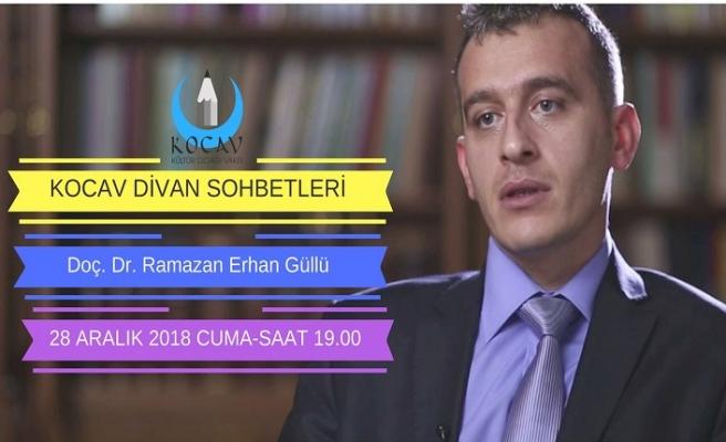 Doç. Dr. Ramazan Erhan Güllü KOCAV Divan Sohbetlerine konuk oluyor