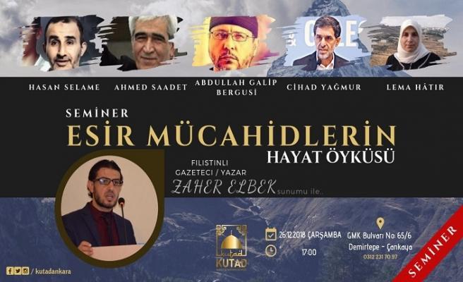 """""""Esir Mücahidlerin Hayat Öyküsü"""" semineri"""