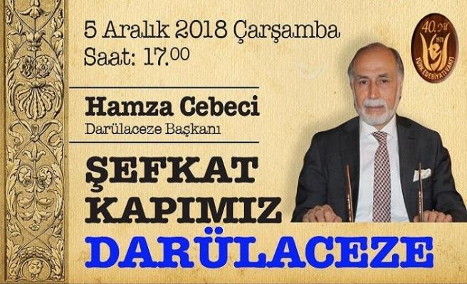"""Hamza Cebeci """"Şefkat Kapımız Darülaceze""""yi anlatacak"""