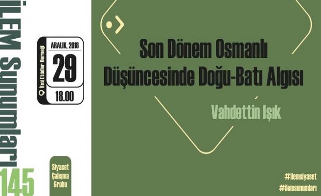 """İLEM Sunumları'nda bu hafta: """"Son Dönem Osmanlı Düşüncesinde Doğu-Batı Algısı"""""""