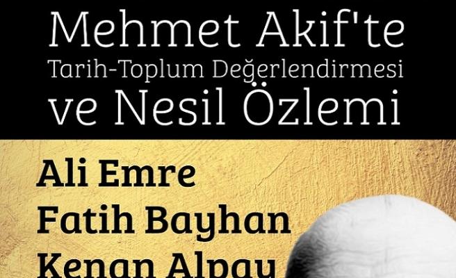 Mehmet Akif'te Tarih-Toplum Değerlendirmesi ve Nesil Özlemi paneli