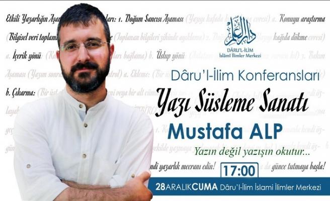 """Mustafa Alp ile """"Yazı Süsleme Sanatı"""" konferansı"""