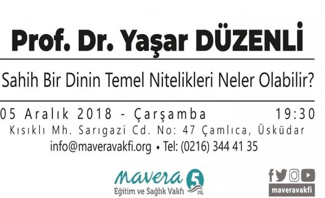 """Prof. Dr. Yaşar Düzenli ile """"Sahih Bir Dinin Temel Nitelikleri Neler Olabilir?"""""""