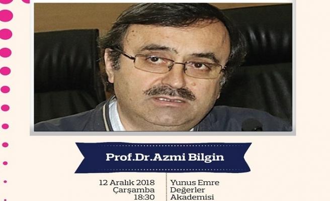 Prof.Dr.Azmi Bilgin ile Yunus Emre Okumaları