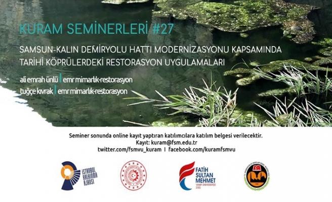 """""""Samsun-Kalın Demiryolu Hattı Modernizasyonu Kapsamında Tarihi Köprülerdeki Restorasyon Uygulamaları"""" semineri"""