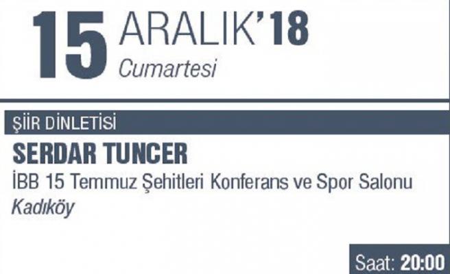 """Serdar Tuncer ile """"Şiir Dinletisi"""""""