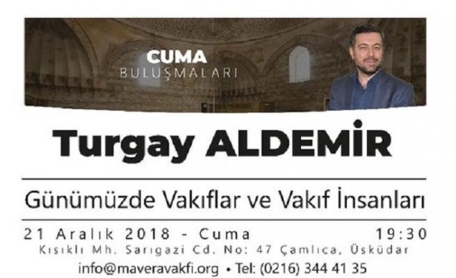 """Turgay Aldemir ile """"Günümüzde Vakıflar ve Vakıf İnsanları"""""""