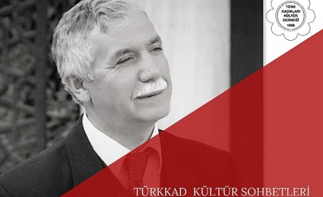 TÜRKKAD Kültür Sohbetleri Dursun Gürlek'i ağırlıyor