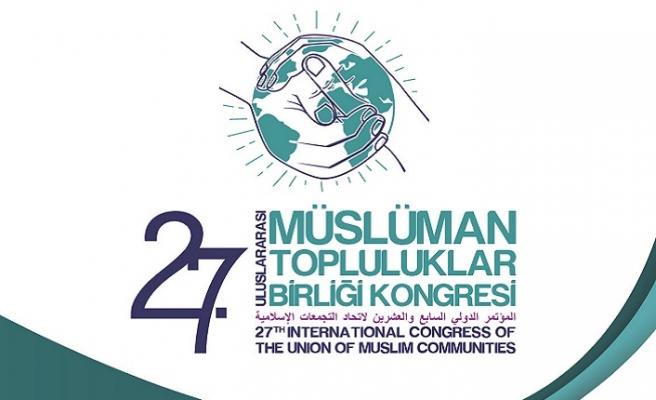 Uluslararası Müslüman Topluluklar Birliği Kongresi 27'inci kez İstanbul'da toplanıyor