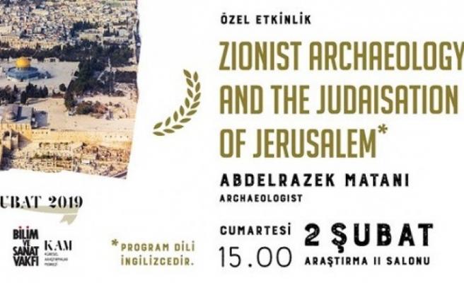 Abdelrazek Matani ile Siyonist arkeoloji ve Kudüs'ün Yahudileşme süreci