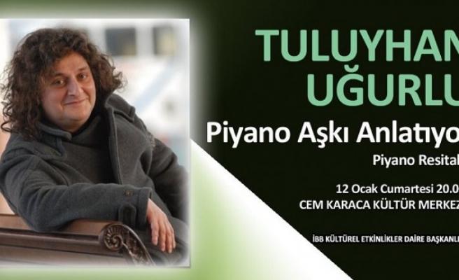 Tuluyhan Ugurlu ile piyano resitali