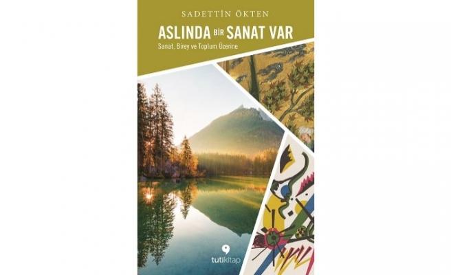 """Yeni kitap: """"Aslında Bir Sanat Var"""""""