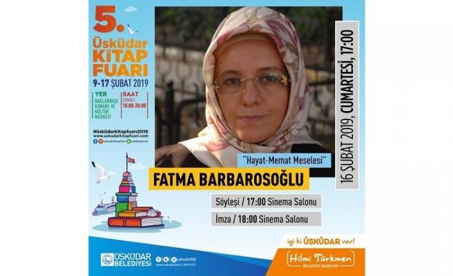"""Fatma Barbarosoğlu ile """"Hayat-Memat Meselesi"""""""
