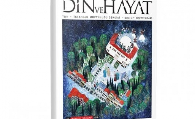 Din ve Hayat dergisinin yeni sayısı raflarda
